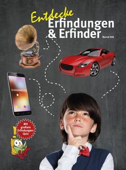 Entdecke Erfinder und Erfindungen - Bernd Hill  [Gebundene Ausgabe]