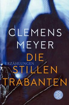 Die stillen Trabanten. Erzählungen - Clemens Meyer  [Taschenbuch]