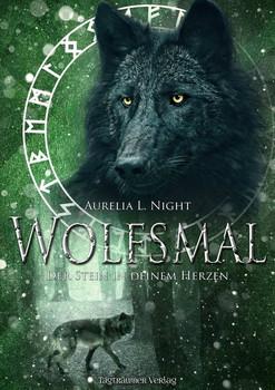 Wolfsmal. Der Stein in deinem Herzen - Aurelia L. Night  [Taschenbuch]