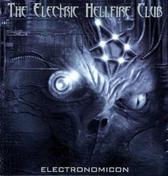 the Electric Hellfire Club - Electronomicon