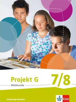 Projekt G Weltkunde 7/8. Ausgabe Schleswig-Holstein ab 2016. Schülerbuch Klasse 7/8 [Gebundene Ausgabe]