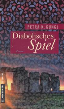Diabolisches Spiel - Petra K. Gungl [Taschenbuch]