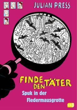 Finde den Täter - Spuk in der Fledermausgrotte - Julian Press  [Taschenbuch]