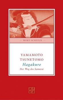 Hagakure. Die Weisheiten des Samurai: Der Weg des Samurai - Tsunetomo Yamamoto