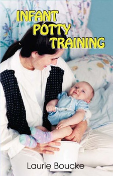 Infant Potty Training: A Gentle and Primeval Method Adapted to Modern Living - Carlson, Linda