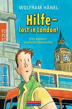 Hilfe - lost in London!: Eine deutsch-englische Geschichte - Wolfram Hänel