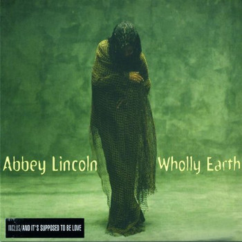 Abbey Lincoln - Wholley Earth