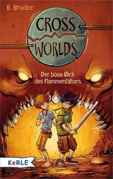 Cross Worlds  - Der böse Blick des Flammenfalters - Bruder, B.