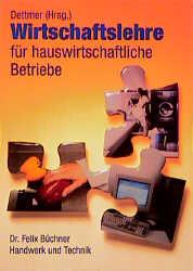 Wirtschaftslehre für hauswirtschaftliche Betriebe, Lehrbuch - Harald Dettmer