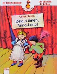 Zeigs ihnen, Anna- Lena - Christa Zeuch
