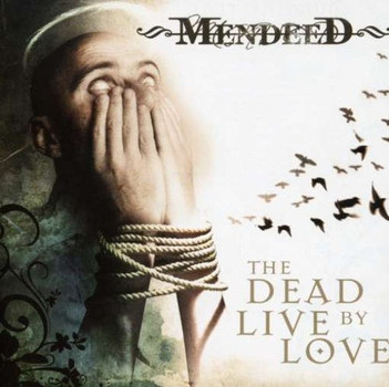 Mendeed - Dead Live By Love