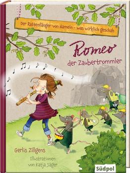 Der Rattenfänger von Hameln - was wirklich geschah: Romeo, der Zaubertrommler - Gerlis Zillgens  [Gebundene Ausgabe]