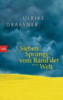 Sieben Sprünge vom Rand der Welt: Roman - Draesner, Ulrike