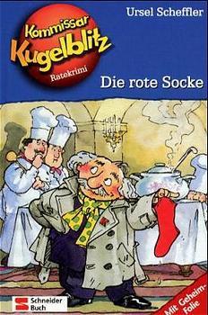Kommissar Kugelblitz. Grossdruck: Kommissar Kugelblitz, Bd.1, Die rote Socke: Ratekrimi - Ursel Scheffler