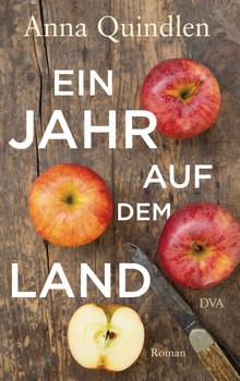 Ein Jahr auf dem Land - Anna Quindlen