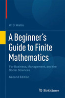 A Beginner's Guide to Finite Mathematics. For Business, Management, and the Social Sciences - W.D. Wallis  [Gebundene Ausgabe]
