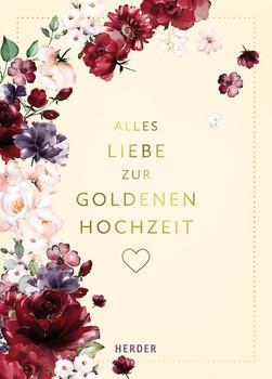 Alles Liebe zur Goldenen Hochzeit [Gebundene Ausgabe]