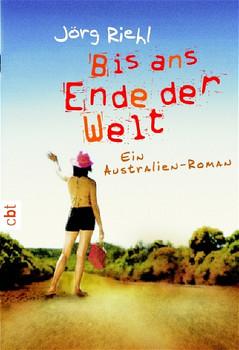 Bis ans Ende der Welt - Jörg Riehl
