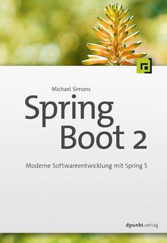 Spring Boot. Moderne Softwareentwicklung im Spring-Ökosystem - Michael Simons  [Taschenbuch]