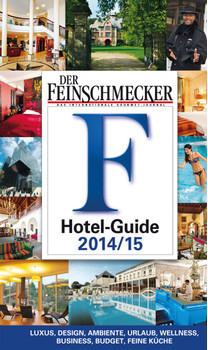 DER FEINSCHMECKER Hotel Guide 2014/2015: Grandhotels, Feinschmecker-, Budget-de-Luxe-, Ambiente-, Wellness- und Business-Hotels (Feinschmecker Restaurantführer)