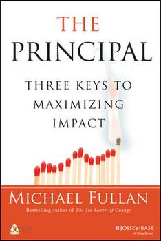 The Principal. Three Keys to Maximizing Impact - Michael Fullan  [Taschenbuch]