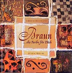 My Favourite Colour - Meine Lieblingsfarbe: Braun, ... die Farbe für Dich - Theo Schildkamp