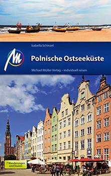 Polnische Ostseeküste Reiseführer Michael Müller Verlag. Individuell reisen mit vielen praktischen Tipps. - Isabella Schinzel  [Taschenbuch]