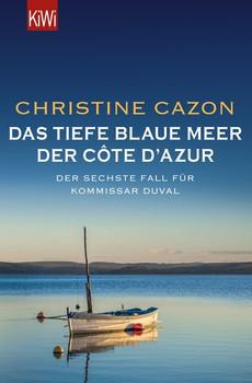 Das tiefe blaue Meer der Côte d'Azur. Der sechste Fall für Kommissar Duval - Christine Cazon  [Taschenbuch]