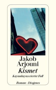 Kismet: Ein Kayankaya-Roman - Jakob Arjouni