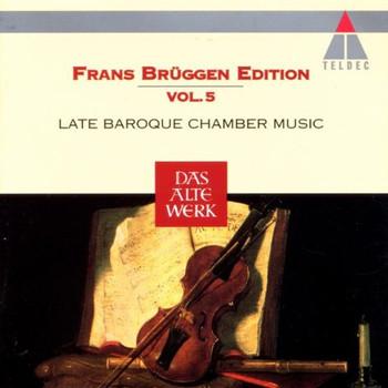 Brüggen Edition 05 - Frans Brüggen Edition Vol. 5 (Kammermusik des Spätbarocks)