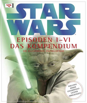STAR WARS Kompendium - Die illustrierte Enzyklopädie: Episoden I-VI - David West-Reynolds