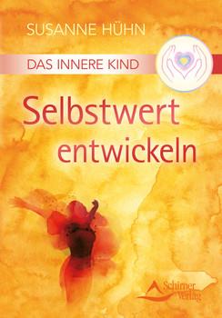 Das Innere Kind - Selbstwert entwickeln - Susanne Hühn