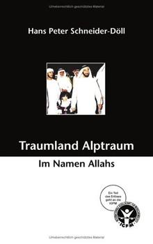 Traumland Alptraum - Im Namen Allahs - Hans Peter Schneider-Döll
