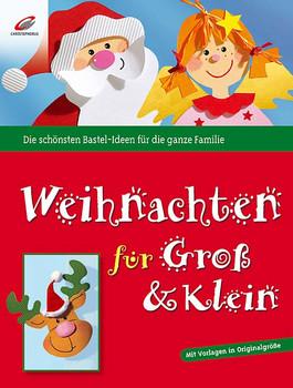 Weihnachten für Groß & Klein: Die schönsten Bastel-Ideen für die ganze Familie