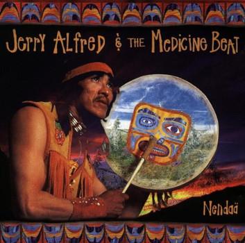 Jerry Alfred & the Medicine Beat - Nendaä