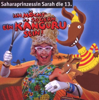 Saharaprinzessin Sarah die 13. - Ich Möchte So Gern Ein Känguru Sein