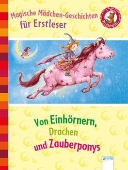 Magische Mädchengeschichten für Erstleser. Von Einhörnern, Drachen und Zauberponys. Der Bücherbär. Sammelband: - Karin M. Anders  [Gebundene Ausgabe]