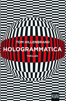 Hologrammatica. Thriller - Tom Hillenbrand  [Taschenbuch]