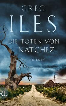 Die Toten von Natchez - Greg Iles  [Gebundene Ausgabe]