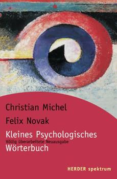 Kleines Psychologisches Wörterbuch (HERDER spektrum) - Christian Michel