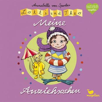 Lotti und Theo – Meine Anziehsachen - Annabelle von Sperber  [Gebundene Ausgabe]