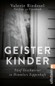 Geisterkinder. Fünf Geschwister in Himmlers Sippenhaft - Valerie Riedesel Freifrau zu Eisenbach  [Taschenbuch]