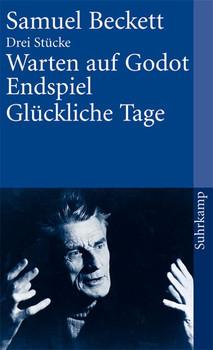 Warten auf Godot. Endspiel. Glückliche Tage: Drei Stücke (suhrkamp taschenbuch) - Samuel Beckett