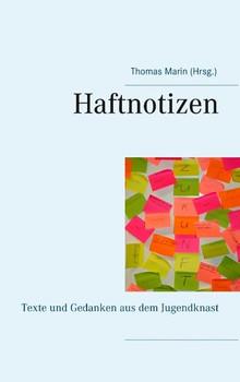 Haftnotizen. Texte und Gedanken aus dem Jugendknast [Taschenbuch]