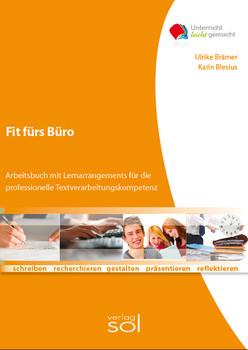 Fit fürs Büro: Arbeitsbuch mit Lernarrangements für professionelle Textverarbeitungskompetenz - Brämer, Ulrike