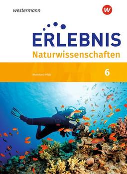 Erlebnis Naturwissenschaften / Erlebnis Naturwissenschaften - Ausgabe 2019 für Rheinland-Pfalz. Ausgabe 2019 für Rheinland-Pfalz / Schülerband 6 [Gebundene Ausgabe]