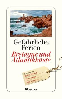 Gefährliche Ferien - Bretagne und Atlantikküste [Taschenbuch]