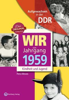 Aufgewachsen in der DDR - Wir vom Jahrgang 1959 - Kindheit und Jugend - Petra Mewes  [Gebundene Ausgabe]