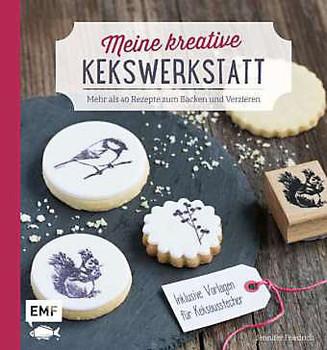 Meine kreative Kekswerkstatt: Mehr als 40 Rezepte zum Backen und Verzieren - Inklusive Vorlagen für Keksausstecher - Jennifer Friedrich (Monsieur Muffin)