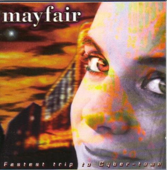 Mayfair - Fastest Trip to Cyber-Town